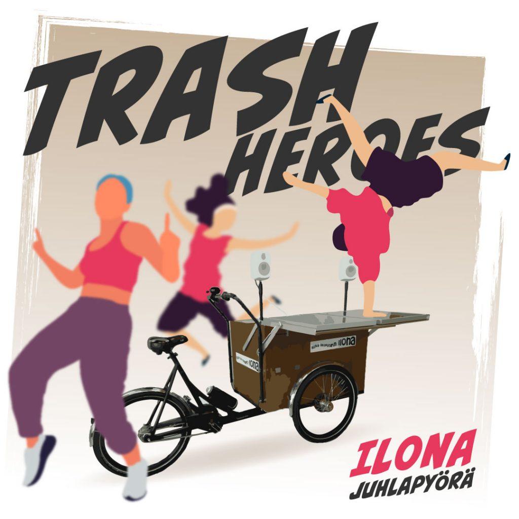 Ilona-juhalpyörän käyttö: Trash heroes, juhli, tanssi, siisti.