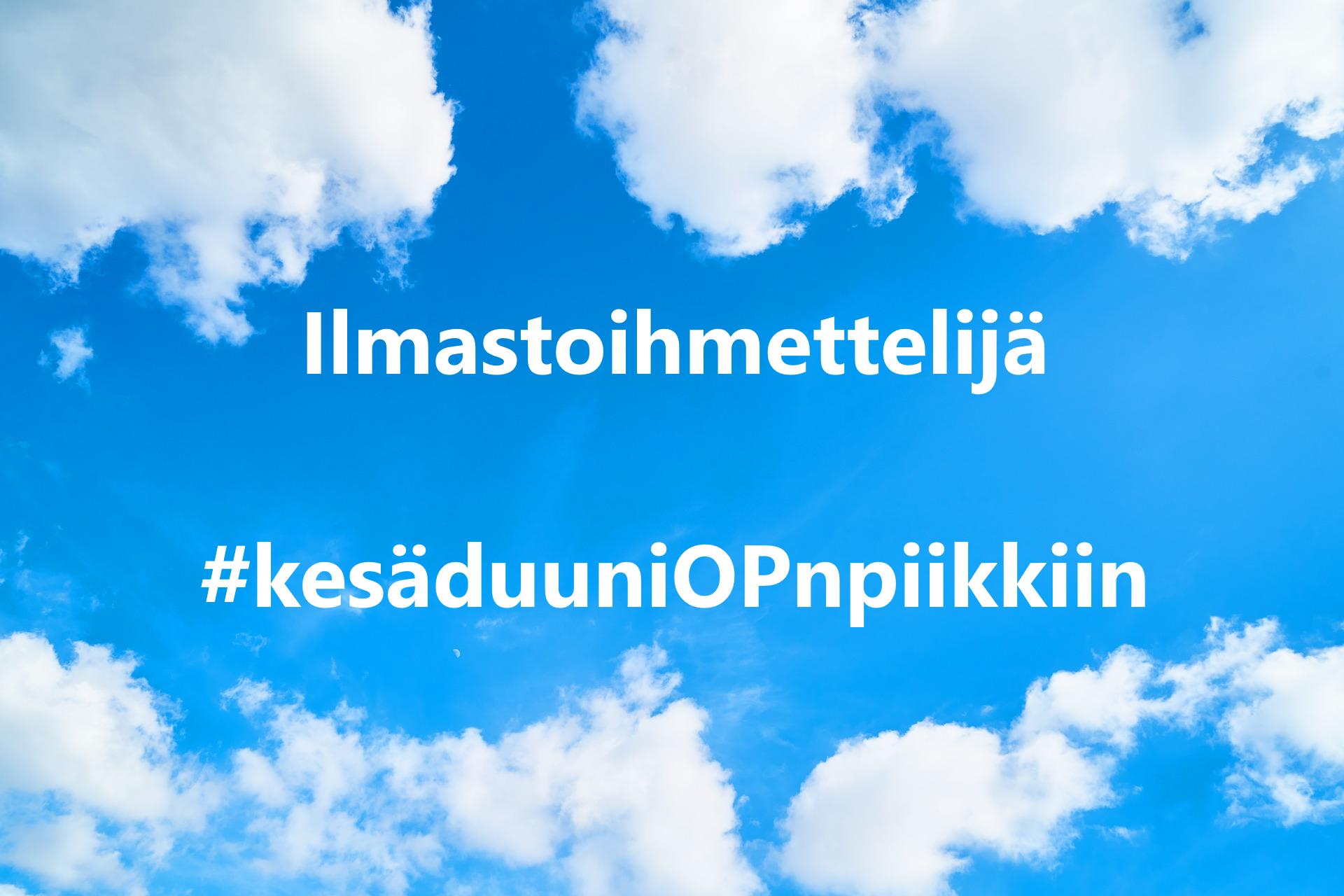 Sininen taivas, valkoiset pilvet, Ilmastoihmettelijä #kesäduuniOPnpiikkiin